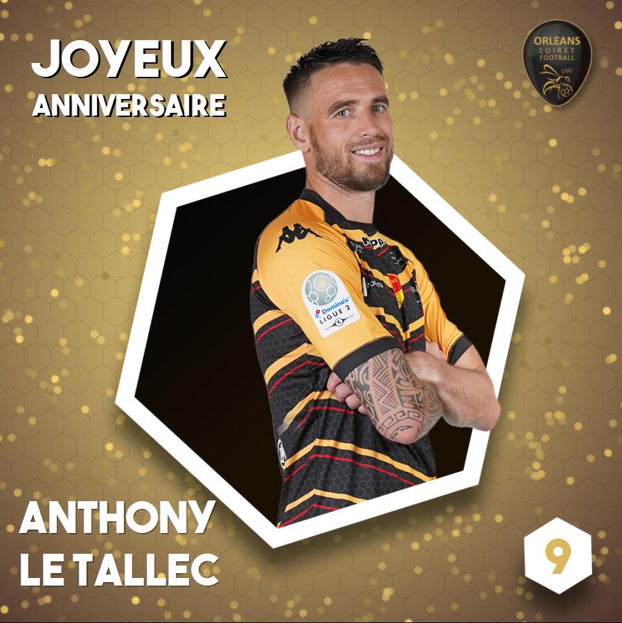 Anniversaire Anthony Le Tallec 34 Ans Us Orleans Loiret Foot